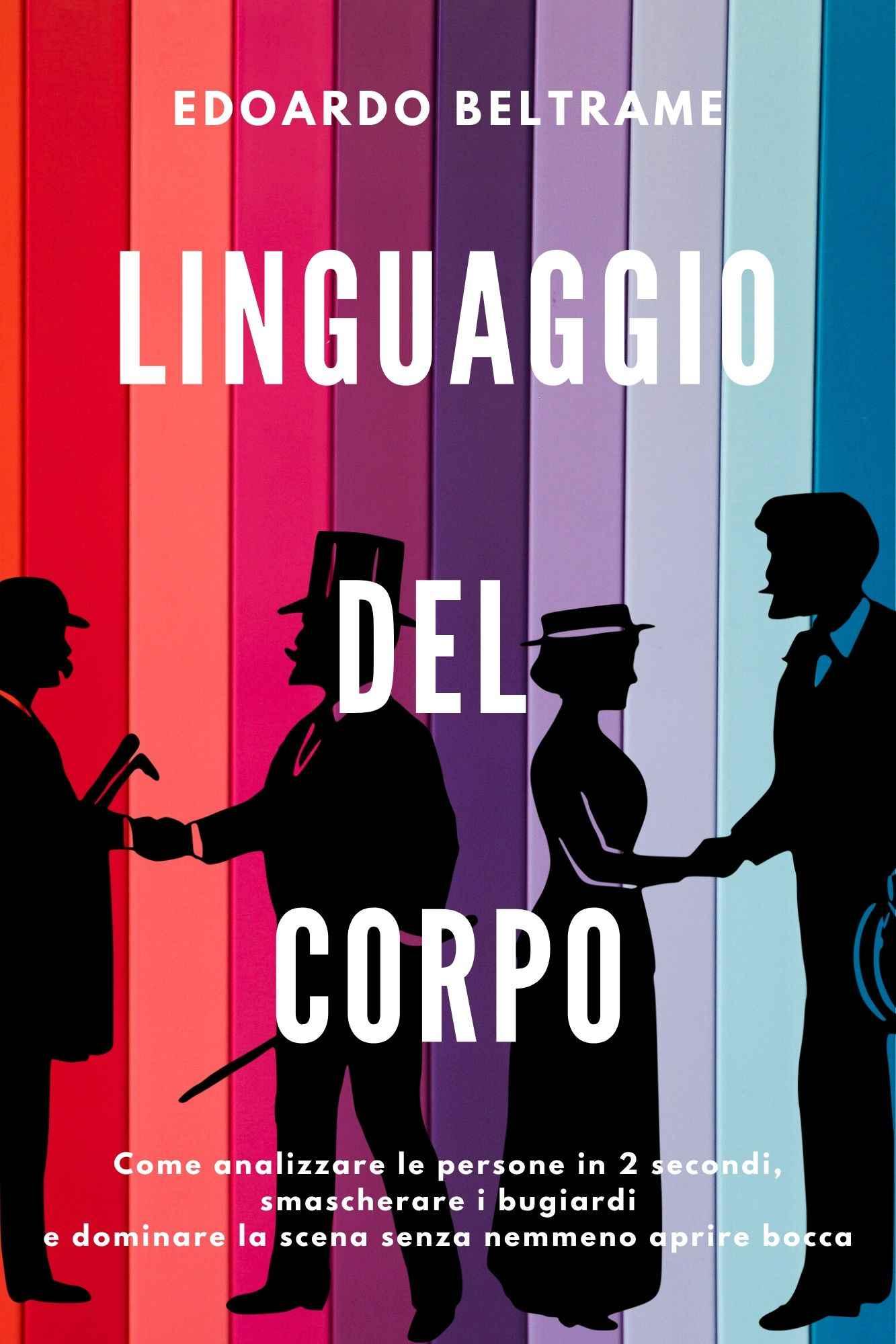 Libro LINGUAGGIO DEL CORPO Di Edoardo Beltrame