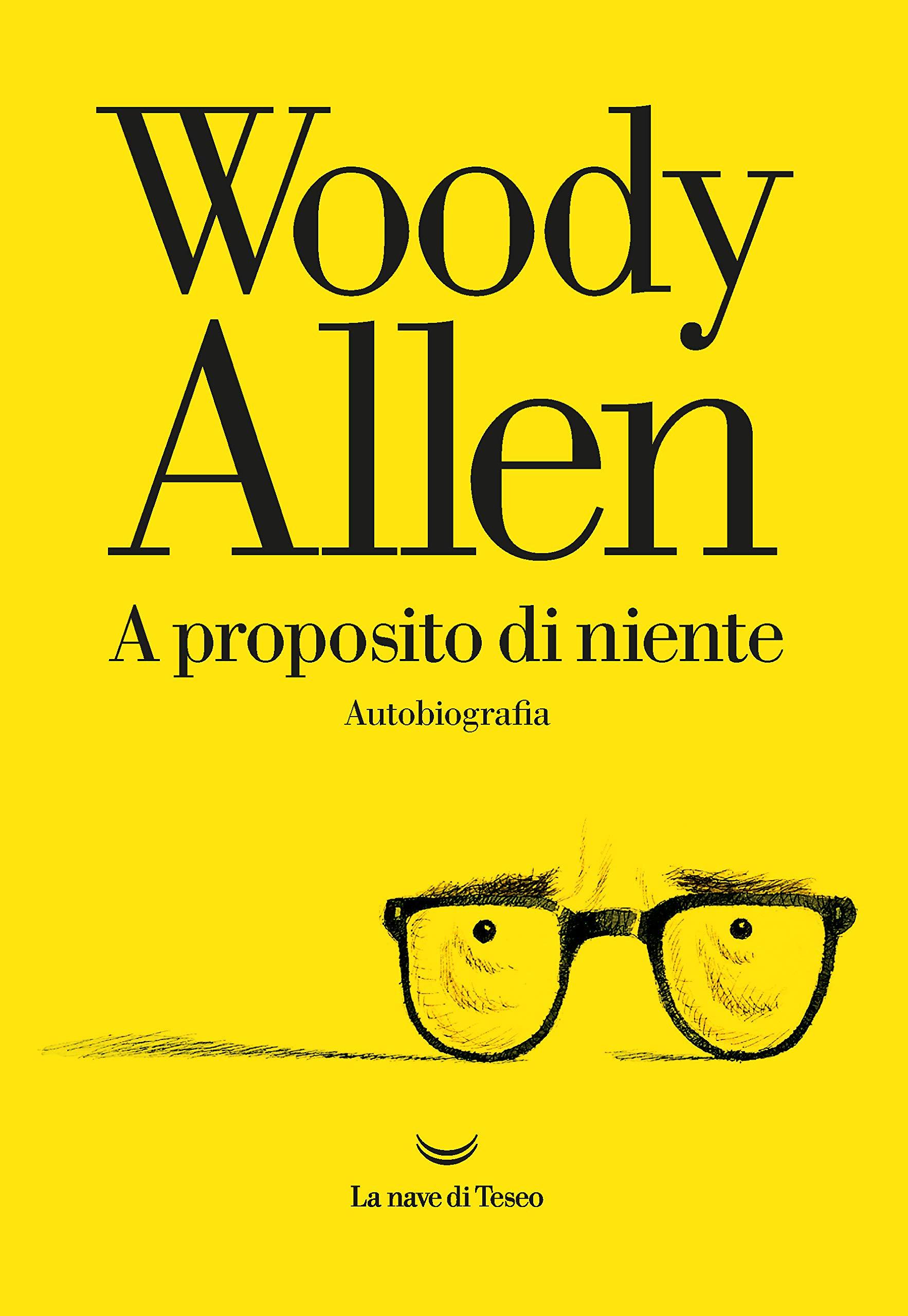 A Proposito Di Niente – Biografia Di Woody Allen