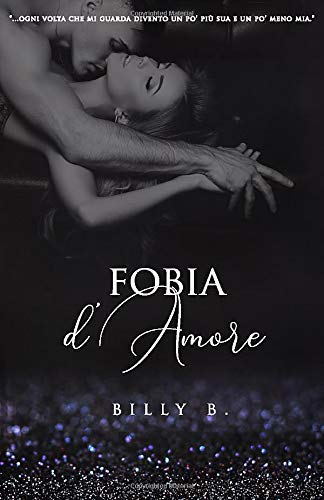 Fobia D'amore Di Billy Bollo Romanzo Erotico