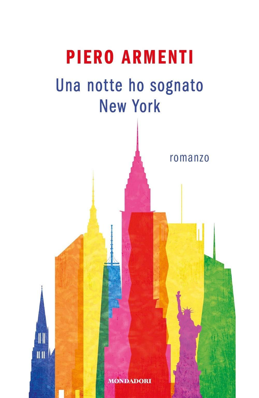 Romanzo Una Notte Ho Sognato New York Di Piero Armenti