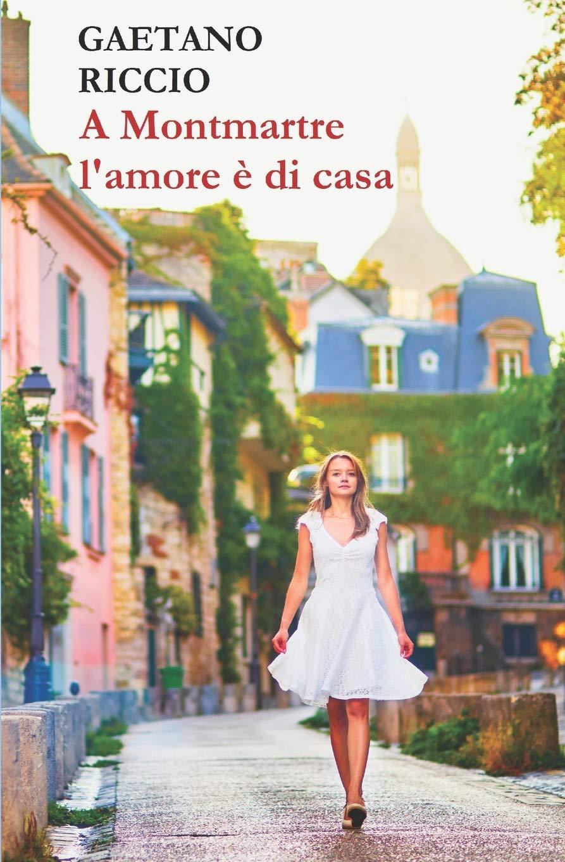 Romanzo Rosa: A Montmartre L'amore è Di Casa