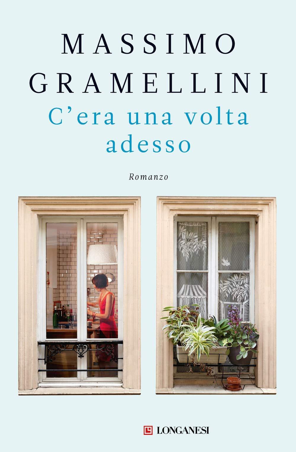 Romanzo: C'era Una Volta Adesso Di Massimo Gramellini