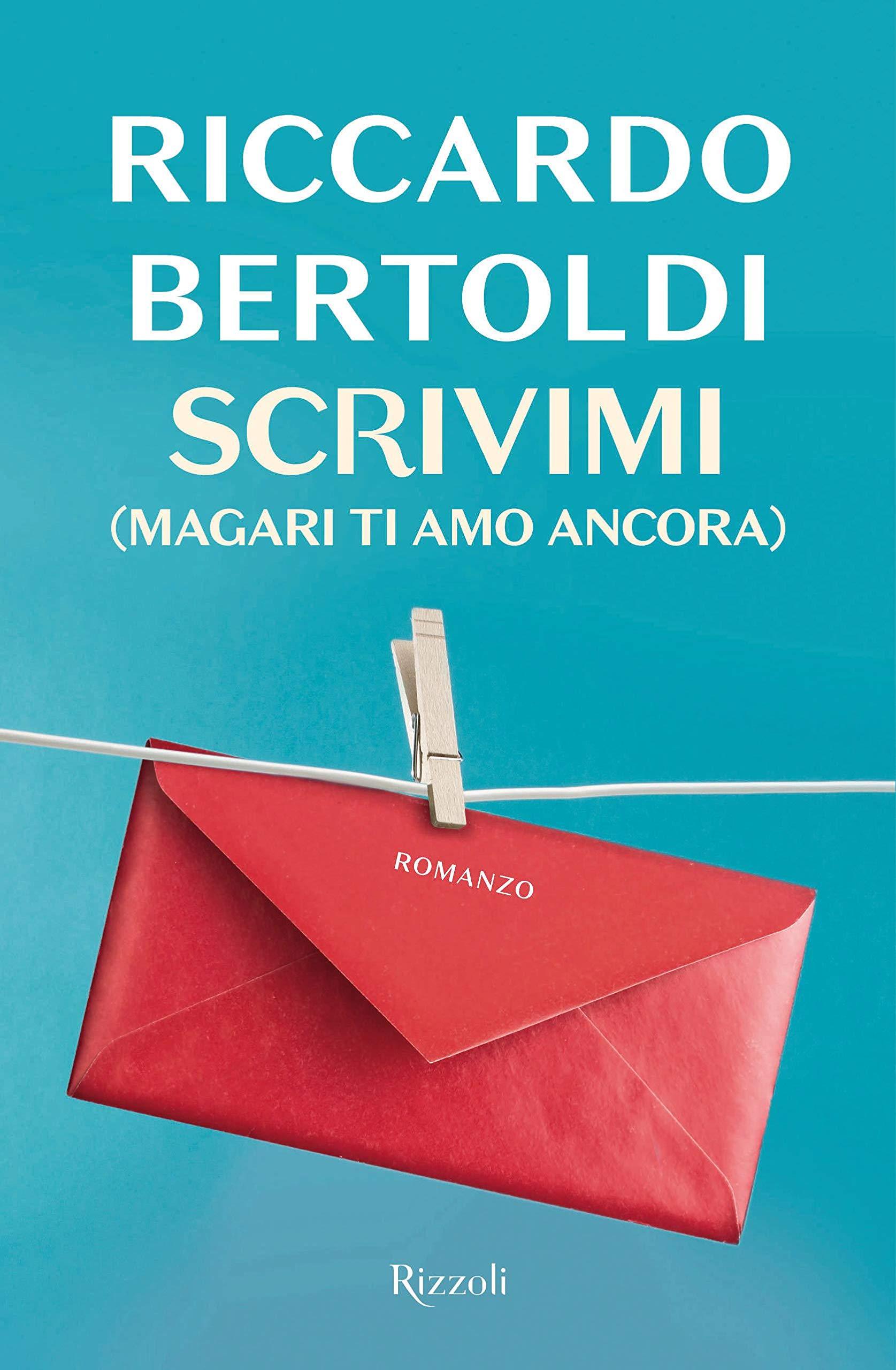 Scrivimi (Magari Ti Amo Ancora) Di Riccardo Bertoldi